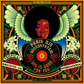 Paris DJs Soundsystem Dis Is Good For You Tropical Grooves and Afrofunk International